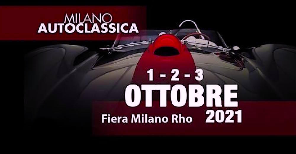 L'edizione 2021 di Milano AutoClassica Si terrà presso la Fiera di Milano Rho nei giorni 1, 2 e 3 ottobre